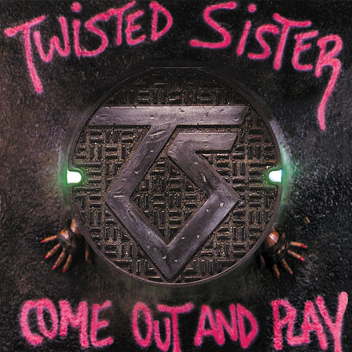 Play & Download Come Out And Play by Twisted Sister | Napster