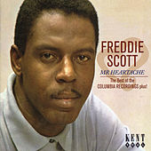 Freddie Scott - Mr Heartache: The Best Of The Columbia Recordings Plus! by Freddie Scott