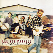 Play & Download Every Night's A Saturday Night by Lee Roy Parnell | Napster