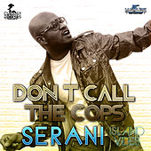 Play & Download Don't Call The Cops by Serani | Napster
