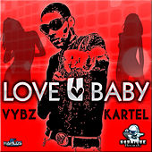 Play & Download Love U Baby by VYBZ Kartel | Napster