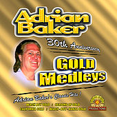 Play & Download Adrian Baker Gold Medleys by Adrian Baker | Napster