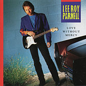 Play & Download Love Without Mercy by Lee Roy Parnell | Napster