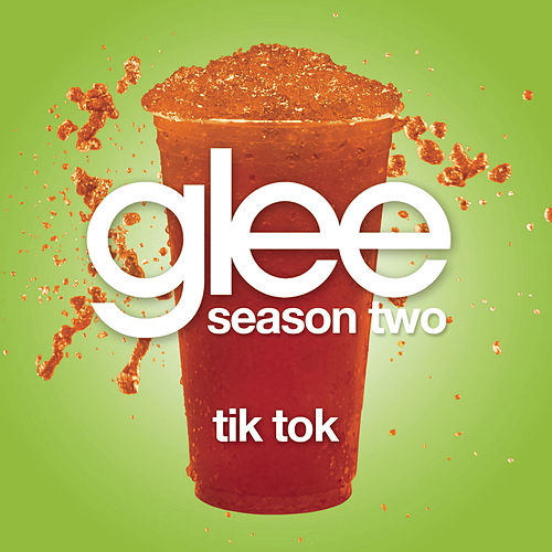 Play & Download Tik Tok (Glee Cast Version) by Glee Cast | Napster