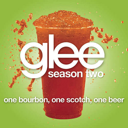 Play & Download One Bourbon, One Scotch, One Beer (Glee Cast Version) by Glee Cast | Napster