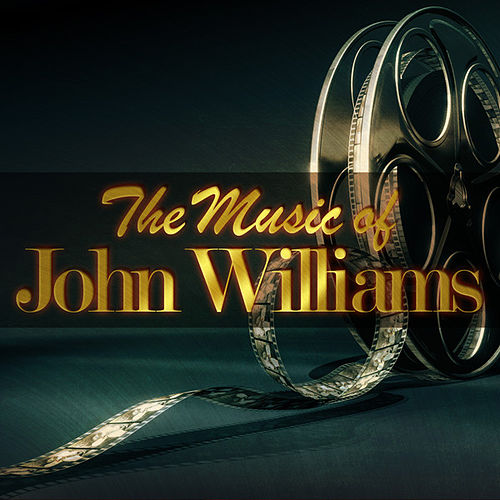 Play & Download The Music of John Williams by Various Artists | Napster