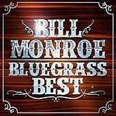 Play & Download Bluegrass Best by Bill Monroe | Napster