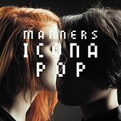 Play & Download Manners by Icona Pop | Napster