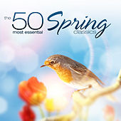 Play & Download The 50 Most Essential Spring Classics by Various Artists | Napster