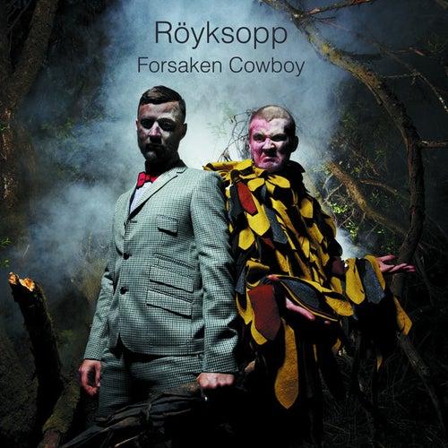 Play & Download Forsaken Cowboy by Röyksopp | Napster