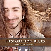 Play & Download Restoration Blues - Single by Michael Hewett | Napster