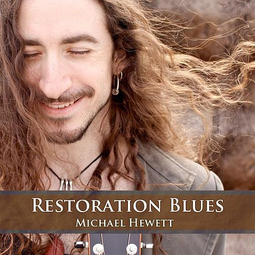 Restoration Blues - Single by Michael Hewett