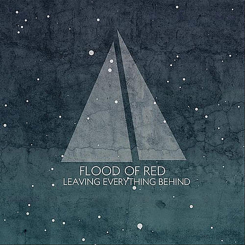 Play & Download Leaving Everything Behind by Flood Of Red | Napster