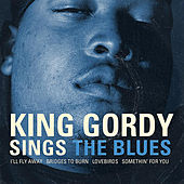 Play & Download Sings The Blues by King Gordy | Napster