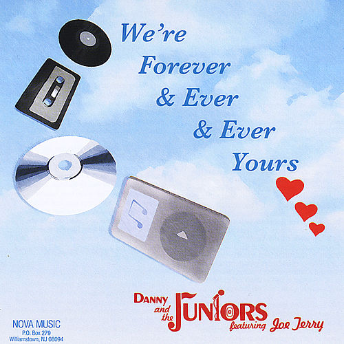 Play & Download We're Forever & Ever & Ever & Ever Yours (feat. Joe Terry) by Danny and the Juniors | Napster