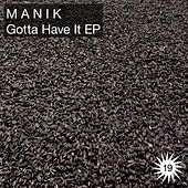 Gotta Have It EP by Manik