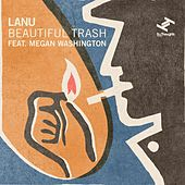 Beautiful Trash Feat. Megan Washington by Lanu