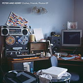 Play & Download Clothes, Friends, Photos EP by Peter and Kerry  | Napster