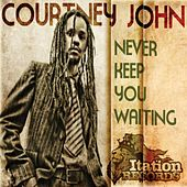 Never Keep You Waiting by Courtney John