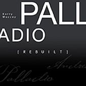 Palladio : Rebuilt by Kerry Muzzey