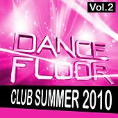 Dancefloor Club Summer 2010, Vol. 2 by Various Artists
