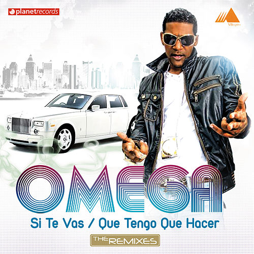 Play & Download Si Te Vas (Que Tengo Que Hacer) (The Remixes) by Omega | Napster