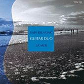 Play & Download Cafe Relaxing : La mer by The Guitar Duo | Napster