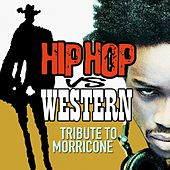 Play & Download Hip Hop Vs Western (Tribute to Morricone) by Various Artists | Napster