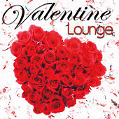 Play & Download Valentine Lounge by Various Artists | Napster
