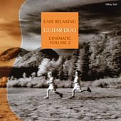 Cafe Relaxing : Cinematic, Vol. 2 by The Guitar Duo