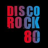 Play & Download Disco Rock '80 by Various Artists | Napster