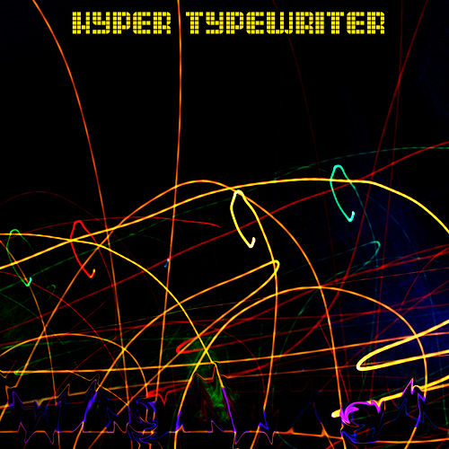 Play & Download Hyper Typewriter by wAgAwAgA | Napster