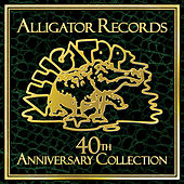 Play & Download Alligator Records 40th Anniversary Collection by Various Artists | Napster