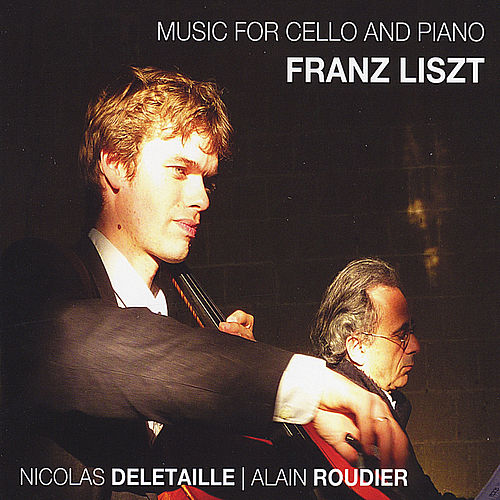Play & Download Music for Cello and Piano: Franz Liszt by Nicolas Deletaille | Napster