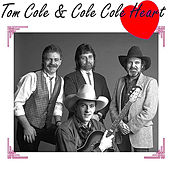 Play & Download Tom Cole & Cole Cole Heart by Tom Cole | Napster