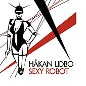 Play & Download Sexy Robot by Hakan Libdo | Napster