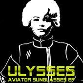 Aviator Sunglasses EP by Ulysses