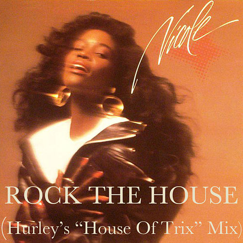 Rock The House Hurley's 'House of Trix' Mix by Nicole