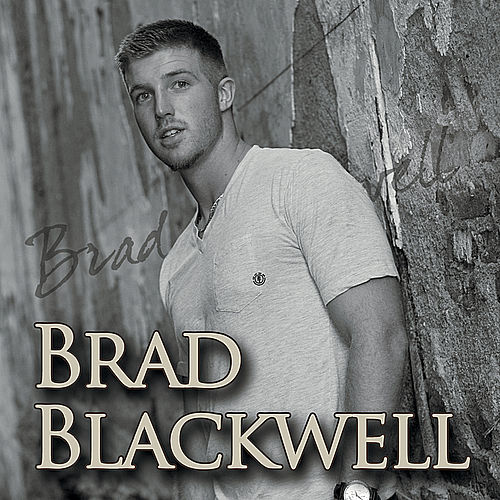 Play & Download Brad Blackwell by Brad Blackwell | Napster