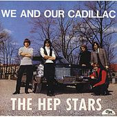 We And Our Cadillac by The Hep Stars