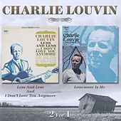 Less And Less And I Don't Love You Anymore / Lonesome Is Me by Charlie Louvin