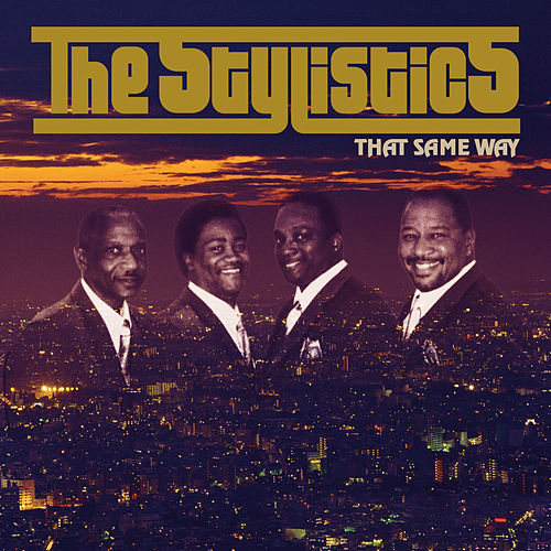 That Same Way by The Stylistics