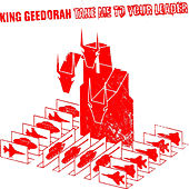Play & Download Take Me To Your Leader by King Geedorah | Napster