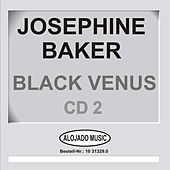 Play & Download Black Venus CD2 by Josephine Baker | Napster