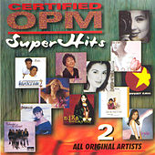 Play & Download Certified OPM Super Hits 2 by Various Artists | Napster