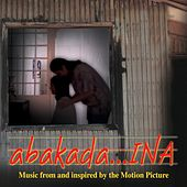 Play & Download Abakada… Ina- OST by Various Artists | Napster