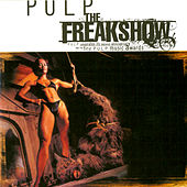 Pulp The Freakshow by Various Artists