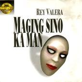 Sce: maging sino ka man by Rey Valera