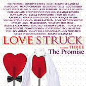 Play & Download Lovestruck The Promise Vol. 3 by Various Artists | Napster