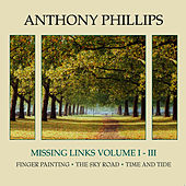 Missing Links Volume 1 - 3 Finger Painting - The Sky Road - Time And Tide by Anthony Phillips